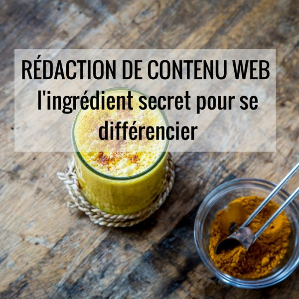 Rédaction de contenu web : l'ingrédient secret pour se différencier