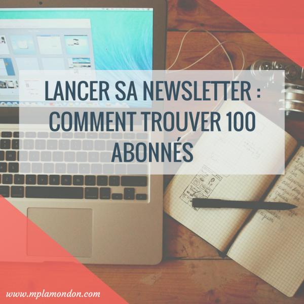 Envoyer une newsletter : trouver 100 abonnés
