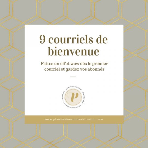 9 courriels de bienvenue