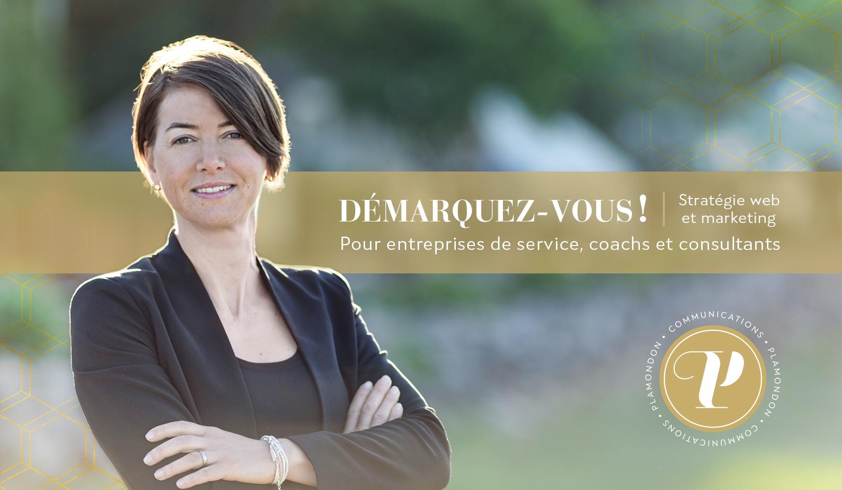 Démarquez-vous! Stratégie web et marketing pour entreprises de service, coachs et consultants.