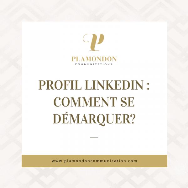 Profil LinkedIn : comment se démarquer?